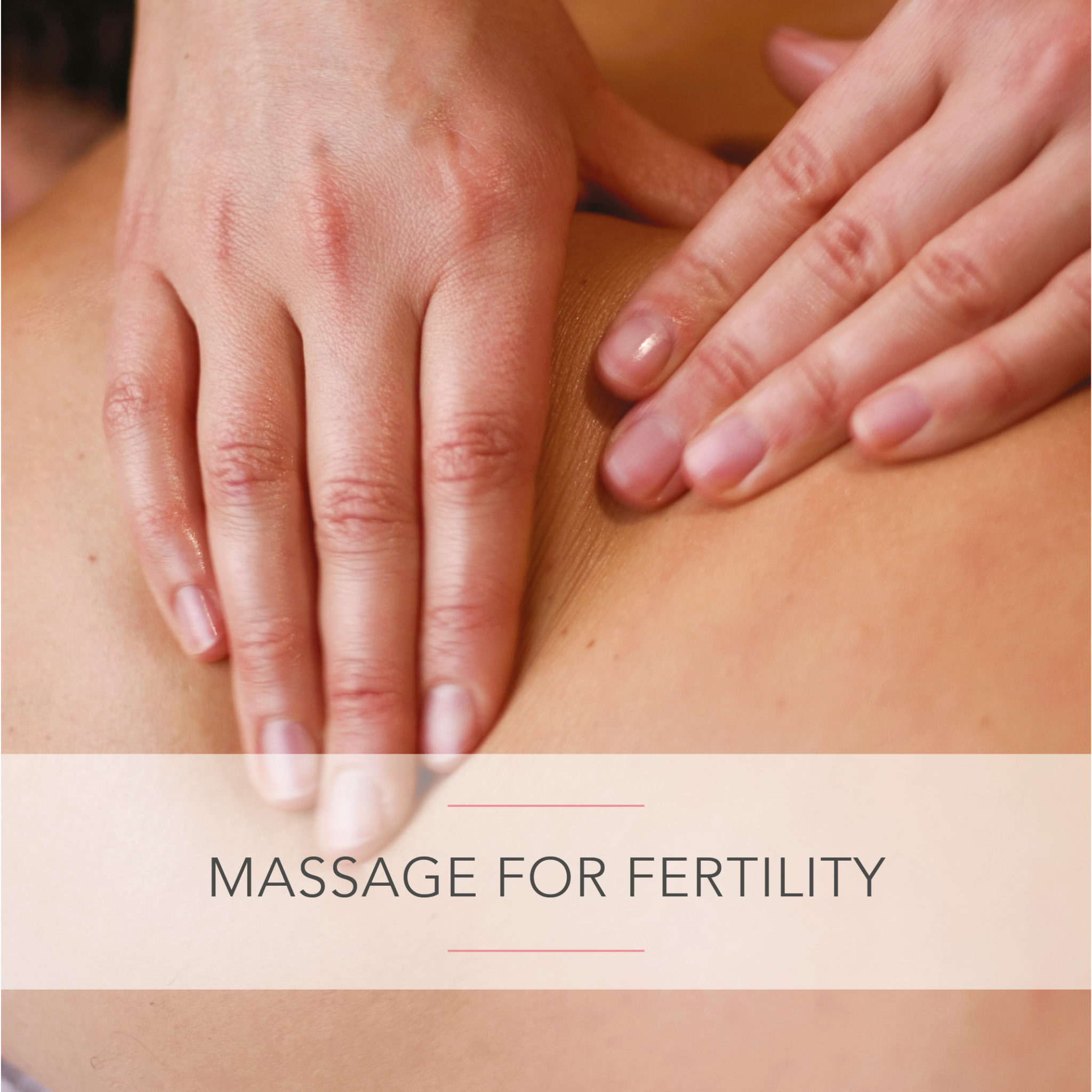 Complementary Fertility Therapies: Massage for Fertility