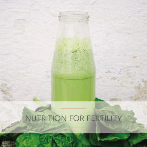 Complementary Fertility Therapies: Nutrition for Fertility