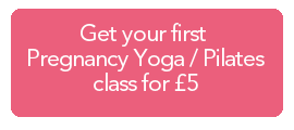 Get your first Pregnancy Yoga or Pilates class for just £5